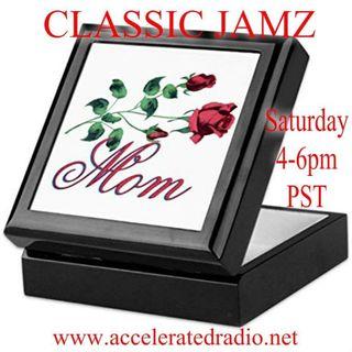 Classic Jamz *Mom* 5-11-19