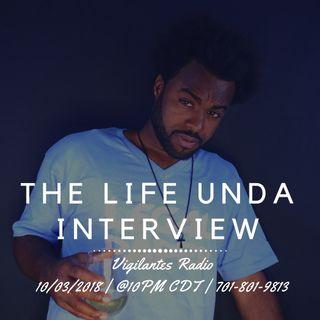 The Life Unda Interview.