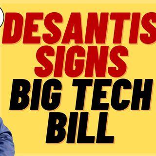 DESANTIS Signs Bill To Stop BIG TECH Censorship