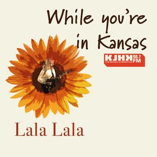 While You're in KS: Lala Lala