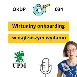 OKDP 034 Wirtualny onboarding w najlepszym wydaniu - case study UPM