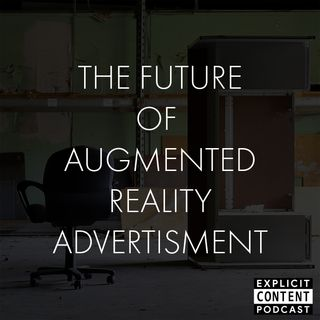 The Future of Advertising and Augmented Reality (AR) with Joe Cox and Luke Hurd