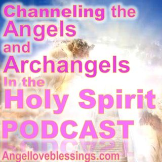 Channeling With the Angels-Christmas Podcast St.Michael, St. Gabriel, the Christmas Angels- The Lord is With You This Christmas