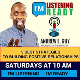 5 Best Strategies To Building Positive Relationships_ILIR_PODCAST