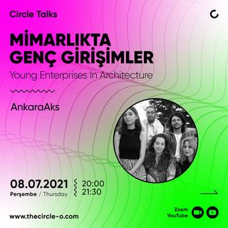 Mimarlıkta Genç Girişimler / AnkaraAks