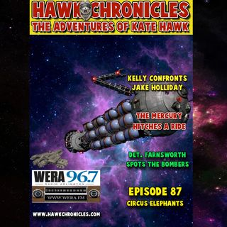 "Episode 87 Hawk Chronicles ""Circus Elephants"""