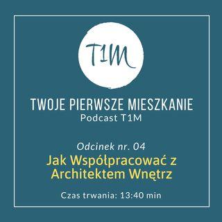 Jak Współpracować z Architektem Wnętrz [Podcast T1M-04]