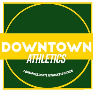 Downtown Athletics Podcast