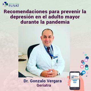 Jueves 20: Dr. Gonzalo Vergara, Geriatra — Recomendaciones para prevenir la depresión en el adulto mayor durante la pandemia
