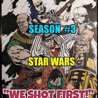 "Star Wars Saga Ed. DOD ""We Shot First!"" Season 3 Ep. 35 ""Collision Course"""