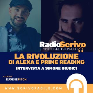 La rivoluzione di Alexa e Prime Reading - Intervista a Simone Giudici
