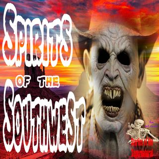 Spirits of the Southwest | Interview with Dwight & Rhonda Hull | Podcast