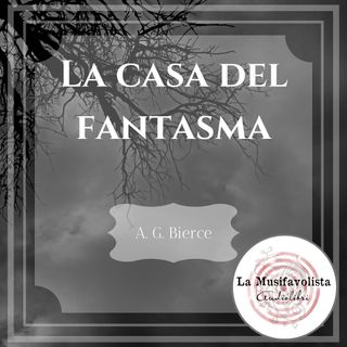 ❂ LA CASA DEL FANTASMA ❂ A.G.Bierce ☎Soft Spoken Audiobook☎