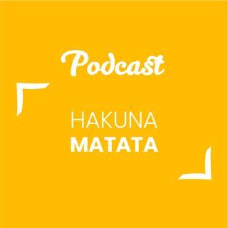 #90 - Hakuna Matata | Buongiorno Felicità!