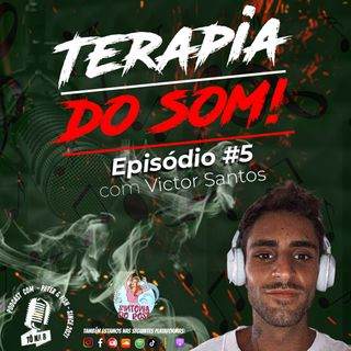 "Tô na B Podcast EP #5 - Victor Santos ""TERAPIA DO SOM"""