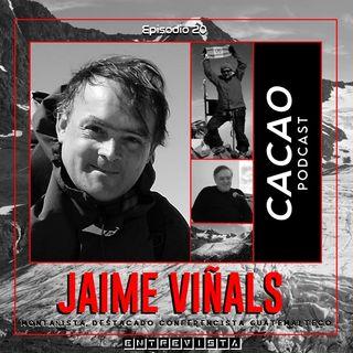 E20. Jaime Viñals | Biólogo, Montañista y conferencista guatemalteco, nos habla de sus experiencias y vivencias en el Montañismo.