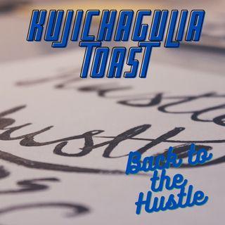 Kujichagulia Toast - Back To The Hustle