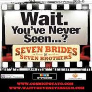 Episode 17: Wait. You've Never Seen Seven Brides For Seven Brothers