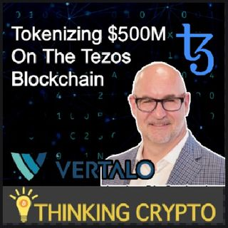 Interview: Vertalo CEO Dave Hendricks - Tokenizing $500 Million On The Tezos Blockchain - Crypto Regulations