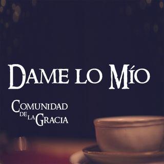 02 Dame lo Mío   La Comunidad de la Gracia   Pastor José Prado