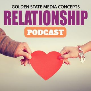 GSMC Relationship Podcast Episode 241: What Makes A Relationship Good