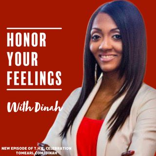 Honor Your Feelings With Dinah