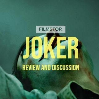EP21- Joker Review and Discussion