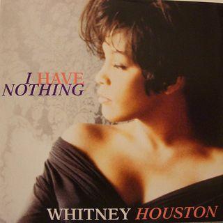 Pillole natalizie: Parliamo di WHITNEY HOUSTON e della sua hit I HAVE NOTHING