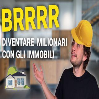 STRATEGIA BRRRR | Diventare milionari con gli immobili (real estate)