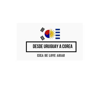 kika Desde Uruguay a Corea