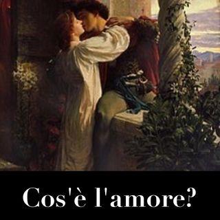 Ep 7 - Cos'è l'amore?