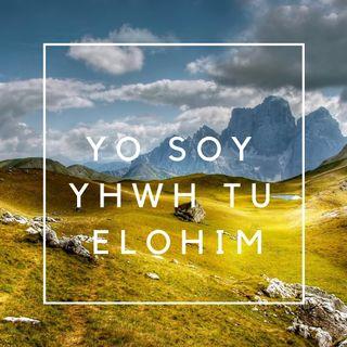 Yo soy YHWH tu Elohim