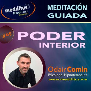 #05 Meditación Guiada Poder Interior con Odair Comin