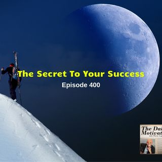 The Secret Of Your Success. Episode #400