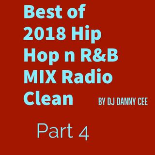 Best of 2018 Hip Hop n R&B MIX 4 Radio Clean by DJ Danny Cee