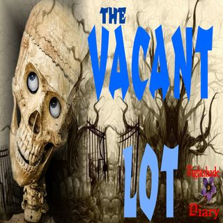 The Vacant Lot   Echoes of the Past   Podcast