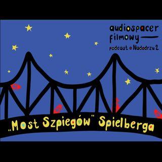 """2.04 """"Most Szpiegów"""" Spielberga (Audiospacer Filmowy)"""
