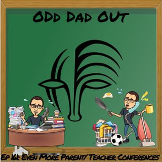 Even More Parent/ Teacher Conferences: ODO 161