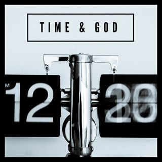 Episode 182 - Time & God: Tuesday - God Is Beyond Time - Hebrews 12