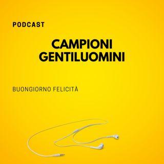 #782 - Campioni gentiluomini | Buongiorno Felicità