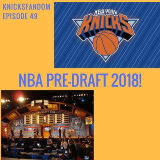 "EP 49: ""Lottery-bound: NBA Pre-Draft Coverage 2018!"""
