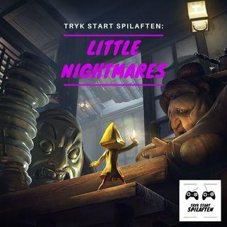 Spilaften 10 - Little Nightmares