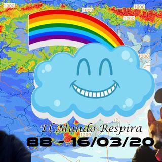 EL mundo respira  - EMR-88 (16/03/20)