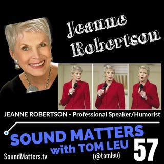 057: Jeanne Robertson-Professional Speaker & Humorist