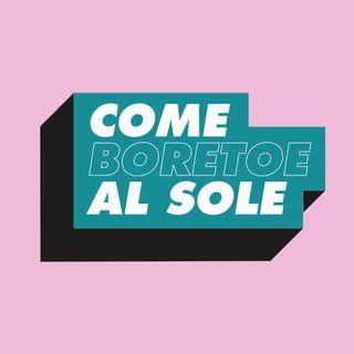 Come Boretoe Al  Sole -  Chi ben (ri)comincia (con Andrea Buoro)
