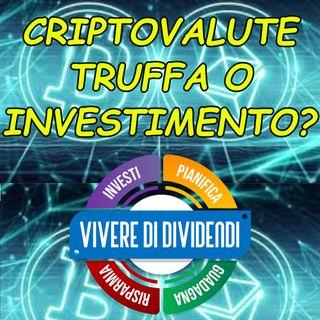 CRIPTOVALUTE TRUFFA O INVESTIMENTO?