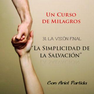 """Un Curso de Milagros   """"La Simplicidad de la Salvación"""" Con Ariel Partida"""