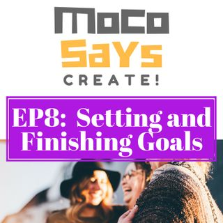 8: Setting Up Goals & Knocking 'Em Down!