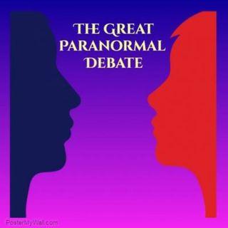 The Great Paranormal Debate #2