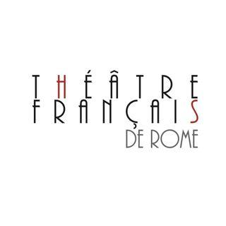 La chronique du Théâtre Français de Rome #1